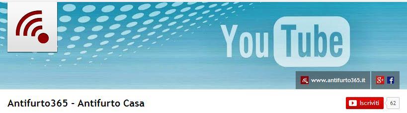 Un canale youtube per l antifurto casa dai video tutorial - Antifurto casa 365 ...