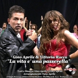 """""""La vita è una passerella""""    l'emozionante debutto discograficodi Gino Aprile e Vittoria Rocco"""