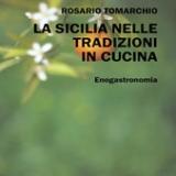 """Intervista di Cristina Biolcati a Rosario Tomarchio ed al suo """"La Sicilia nelle tradizioni in cucina"""""""