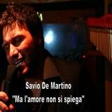 Ma l'amore non si spiega, il nuovo singolo di Savio De Martino.
