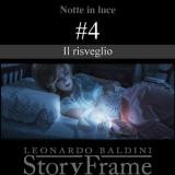 Storyframe – Notte in luce (Quarto Episodio Il risveglio)