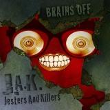 J.A.K. Jesters And Killers Release Party `Brains Off` @ Spazio 47 Aprilia