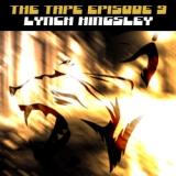 The Tape podcast Episodio 9_La Giungla urbana di Lynch Kingsley