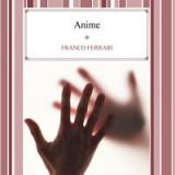 Finalmente anche in e-book, Anime di Franco Ferrari, Edizioni Psiconline. La nostra intervista all'autore
