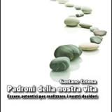 Padroni della nostra vita di Gaetano Cotena, adesso in Ebook