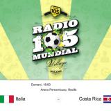 """VENERDI' 20 GIUGNO VI ASPETTIAMO AL """"RADIO 105 MUNDIAL VILLAGE MILANO"""" A TIFARE ITALIA – COSTARICA"""