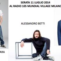 Al Radio 105 Mundial Village Milano Venerdì 11 Luglio direttamente da