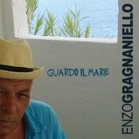ENZO GRAGNANIELLO esce con un nuovo singolo: GUARDO IL MARE