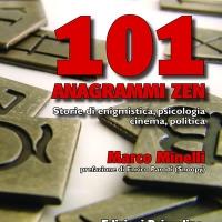 101 Anagrammi Zen di Marco Minelli è finalmente in libreria e on-line