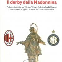 """""""Il derby della Madonnina"""", un secolo di sfide Milan-Inter nel libro che sarà presentato a CortinaArte il 13 dicembre"""