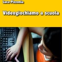La recensione di Videogiochiamo a scuola, l'ultimo libro di Luca Pizzonia - Edizioni Psiconline