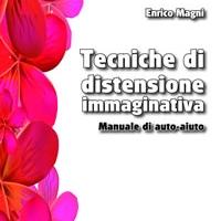 La recensione di Tecniche di distensione immaginativa di Enrico Magni