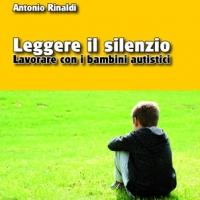Parliamo di autismo e del libro Leggere il silenzio - Edizioni Psiconline con l'autore Antonio Rinaldi, sabato 21 febbraio – Libreria Arcadia Roma
