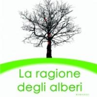 La ragione degli alberi, il nuovo romanzo di Guido Mazzolini