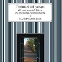Intervista a Gianfranco Bernes autore di un interessantissimo libro su Franco Basaglia e sull'esperienza di Trieste.
