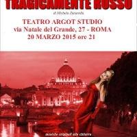 Tragicamente rosso al Teatro Argot Studio
