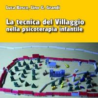 La tecnica del Villaggio nella psicoterapia infantile di L. Bosco e L.G. Grandi - Edizioni Psiconline