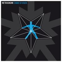 """""""Chiave di volta"""", il nuovo disco dei Metrognomi in free download"""