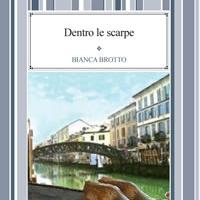 Dentro le scarpe - Edizioni Psiconline il romanzo di Bianca Brotto, il senso della vita e della morte nel destino dei protagonisti