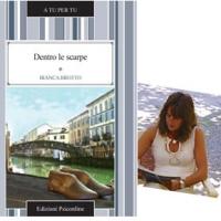 Intervista a Bianca Brotto autrice del romanzo Dentro le scarpe - Edizioni Psiconline