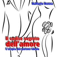 Il codice segreto dell'amore. L'utopia del partner ideale in versione Ebook