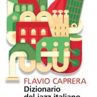 All'Ah-Um Milano Jazz Festival Flavio Caprera presenta il suo Dizionario del jazz italiano