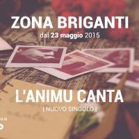 Zona Briganti compie 10 anni di musica: il 23 Maggio esce L'Animu Canta