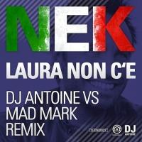 NEK  Laura Non C'è – remix  by DJ ANTOINE