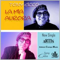 """TONY CICCO """"La Mia Aurora"""" new single"""
