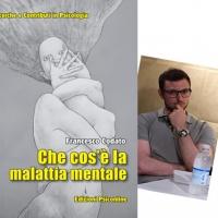Intervista a Francesco Codato sul suo nuovo saggio Che cos'è la malattia mentale - Edizioni Psiconline
