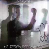 Davide Melis , La Terra Della Pace : il nuovo singolo estratto dall' album Lo Rifarei