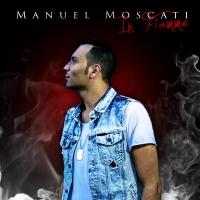 """""""In fiamme"""", il nuovo singolo di Manuel Moscati dal 29 Luglio in tutti i digital store"""