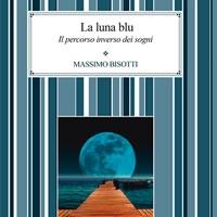La luna blu di Massimo Bisotti versione Ebook - Edizioni Psiconline, in offerta su Amazon
