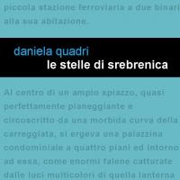 """In uscita nelle librerie il 3 novembre """"Le stelle di Srebrenica"""" di Daniela Quadri per Edizioni Leucotea"""