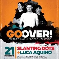 A Milano le sonorità dirompenti di Slanting Dots + Luca Aquino