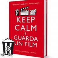 KEEP CALM E GUARDA UN FILM: l'ultimo successo della Newton Compton che risolve i più disparati problemi