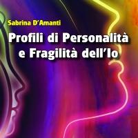 Profili di Personalità e Fragilità dell'Io è in tutte le librerie
