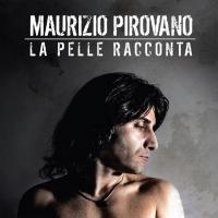 """Maurizio Pirovano in radio con il nuovo singolo """"La pelle racconta"""""""
