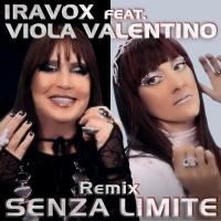 """Iravox Feat. Viola Valentino arriva il nuovo """"Senza Limite Remix"""""""