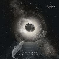 Trip to mondo; primo singolo per i NONHOSONNO.