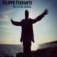 """Nuovo singolo di Filippo Ferrante """"Un'altra corsa"""""""