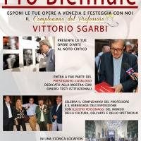 Milano Art Gallery Pavilion: doppio evento veneziano per compleanno Sgarbi e mostra Pro Biennale