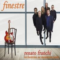 """Renato Franchi & Orchestrina del Suonatore Jones presentano il nuovo album """"Finestre"""""""
