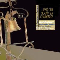 Per Chi Suona La Campana? 10 Cantautori in concerto all'AUDITORIUM PdM - Roma, 31 maggio 2016