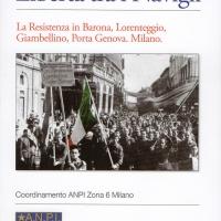 Libertà tra i Navigli, il libro sulla Resistenza a Milano,  sarà presentato giovedì 26 maggio