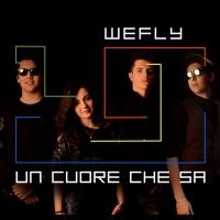 """""""Un Cuore Che Sa"""" il nuovo album dei WeFly"""