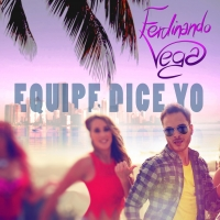 """Equipe Dice Yo"", il pezzo dell'estate di Ferdinando Vega, out now!"