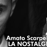 GIA' BENIAMINO DEL PUBBLICO TALENT, TORNA AMATO SCARPELLINO CON IL NUOVO SINGOLO ''LA NOSTALGIA''.