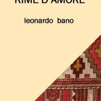"""In libreria da oggi """"Rime d'amore"""" l'affascinante raccolta poetica di Leonardo Bano"""