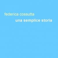 """""""Una semplice storia"""", esce oggi il romanzo della triestina Federica Cossutta."""